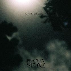 Bradley Stone - Over Your Shoulder