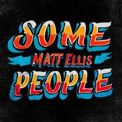 Matt Ellis - Some People