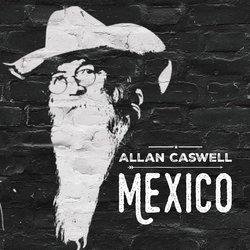 Allan Caswell - Mexico
