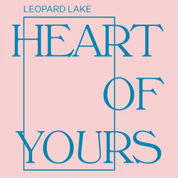 Leopard Lake - Heart of Yours