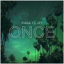 Pirra - Once ft. James From Taree