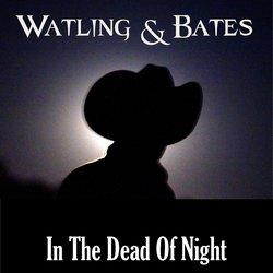Watling & Bates - In The Dead of Night - Internet Download
