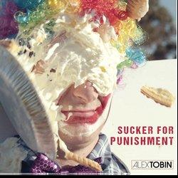 Alex Tobin  - Sucker For Punishment