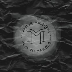 Mud to Marble - Take My Hand - Internet Download