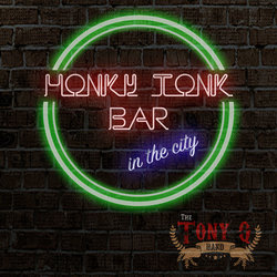 The Tony Q Band - Honky Tonk Bar in the City