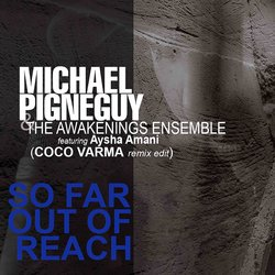 Michael Pignéguy featuring Aysha Amani & Coco Varma - So Far Out Of Reach - Internet Download