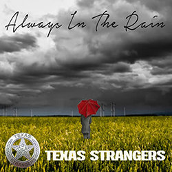 Texas Strangers - Always In The Rain - Internet Download