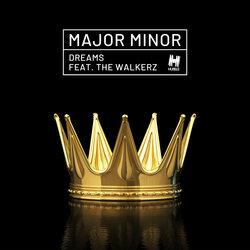Major Minor - Dreams feat. The Walkerz