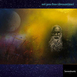 Sevenhurtz - Set You Free (Dreamtime) - Internet Download