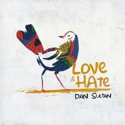 Dan Sultan - Love & Hate