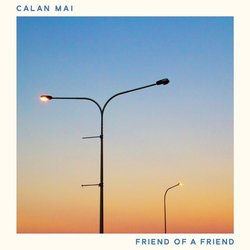 Calan Mai - Friend of a Friend