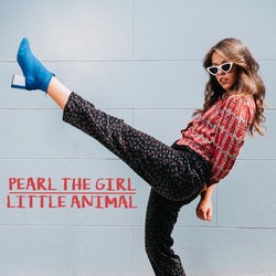 Pearl The Girl  - Little Animal