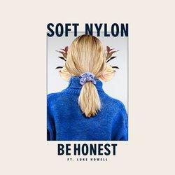 SOFT NYLON - Be Honest (Ft Luke Howell) - Internet Download