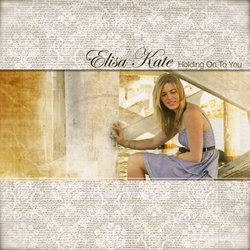 Elisa Kate - Holding On To You