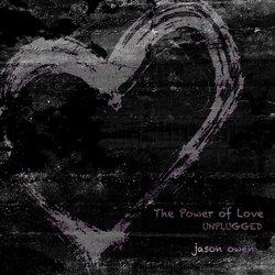 Jason Owen - The Power Of Love (Unplugged Remix) - Internet Download