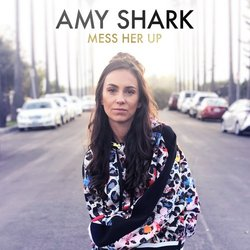 Amy Shark  - Mess Her Up  - Internet Download