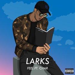 LARKS - Feel (feat. Char) - Internet Download