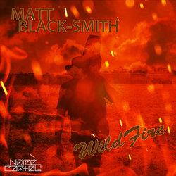 Matt Black-Smith - Wildfire