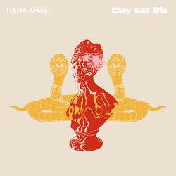 Tiana Khasi - They Call Me