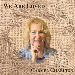 Carmel Charlton - We Are Loved - Internet Download
