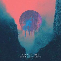 Beckon Fire  - Get Me Out Alive - Internet Download