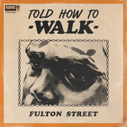 Fulton Street - Told How to Walk