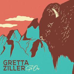 Gretta Ziller - Go On - Internet Download