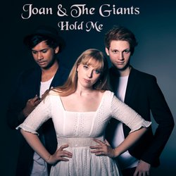 Joan & The Giants  - Hold Me  - Internet Download
