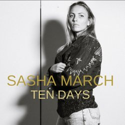 Sasha March  - Ten Days