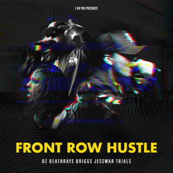 DZ Deathrays, Briggs, Jesswar & Trials - Front Row Hustle - Internet Download