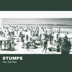 STUMPS - Your Old Man
