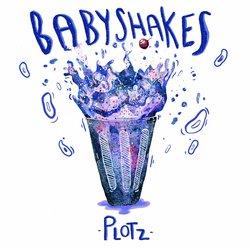 Plotz - Baby Shakes - Internet Download