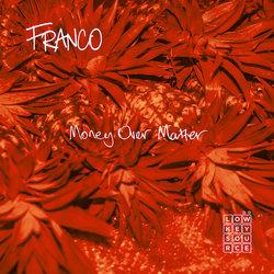 FRANCO - Money Over Matter - Internet Download
