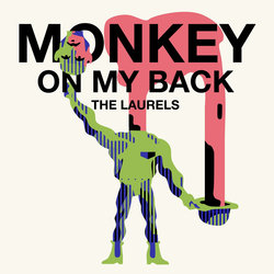 The Laurels - Monkey On My Back