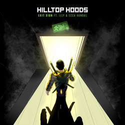 Hilltop Hoods - Exit Sign Feat. Illy & Ecca Vandal