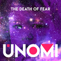UNOMI - The Death of Fear - Internet Download