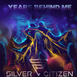 Silver Citizen - Years Behind Me
