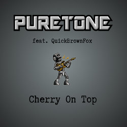 Puretone feat. QuickBrownFox - Cherry on Top