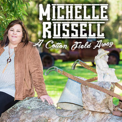 Michelle Russell - A Cotton Field Away
