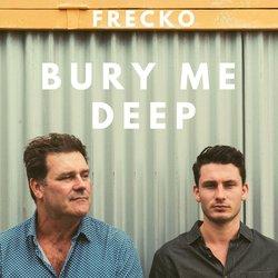 Frecko - Bury Me Deep