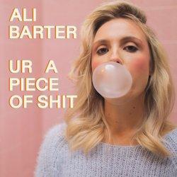 Ali Barter - Ur A Piece Of Shit - Internet Download