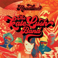 The Kate Lush Band - Goodbye To The Rain - Internet Download