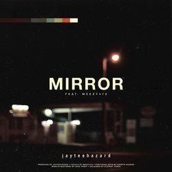 jayteehazard - Mirror feat. Meezy