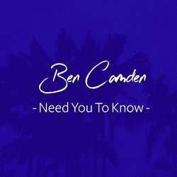 Ben Camden - Need You To Know