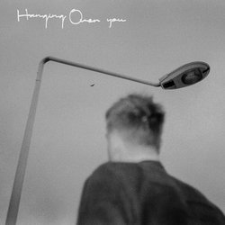 Self Tape - Hanging Over You