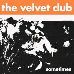 The Velvet Club - Sometimes