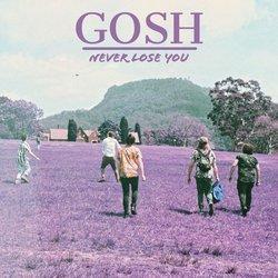 GOSH - Never Lose You