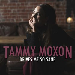Tammy Moxon - Drives Me So Sane