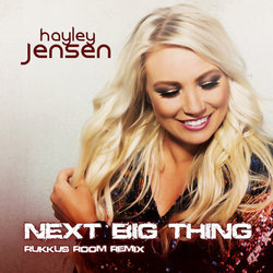 Hayley Jensen - Next Big Thing (Rukkus Room Remix)