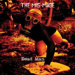 The Mis-Made - Dead Man - Internet Download